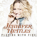 Playing With Fire/Jennifer Nettles