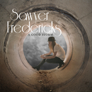 A Good Storm/Sawyer Fredericks