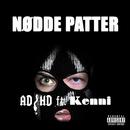 Nødde Patter (feat. Kenni)/ADHD