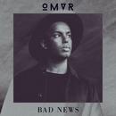 Bad News/OMVR
