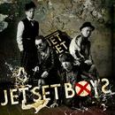 ZIPPER DOWN/JET SET BOYS