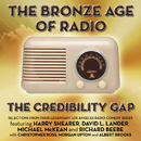 The Bronze Age Of Radio/The Credibility Gap