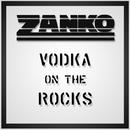 Vodka On The Rocks/Zanko