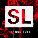 Ikk´ Kun Blod/Shaka Loveless