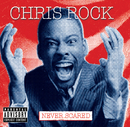Never Scared/Chris Rock