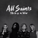 This Is A War (Remixes)/All Saints