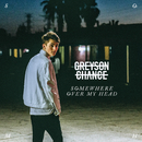 Somewhere Over My Head/Greyson Chance