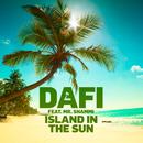 Island In The Sun (feat. Mr. Shammi)/Dafi