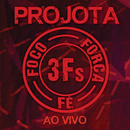 3Fs (Ao Vivo / Deluxe Version)/Projota
