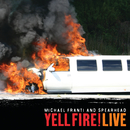 Yell Fire! Live/Michael Franti & Spearhead