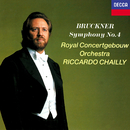 Bruckner: Symphony No. 4/Riccardo Chailly, Royal Concertgebouw Orchestra