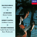 Arnold: Guitar Concerto / Brouwer: Retrats Catalans / Chappell: Caribbean Concerto/Eduardo Fernández, English Chamber Orchestra, Barry Wordsworth