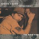 The Hard Way/Steve Earle, The Dukes