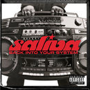 Back Into Your System/Saliva