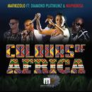 Colours Of Africa (feat. Diamond Platnumz, DJ Maphorisa)/Mafikizolo