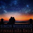 Finnas här ändå/Simon Weidersjö