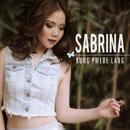 Kung Pwede Lang/Sabrina