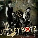 JET SET BOYS/JET SET BOYS