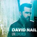 Uncovered/David Nail