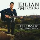 El Convoy Del Pelo Chino/Julián Mercado