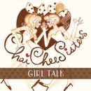 GIRL TALK/チャイチーシスターズ
