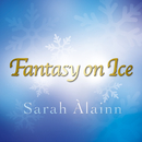 Fantasy On Ice/Sarah Alainn