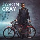Where The Light Gets In/Jason Gray