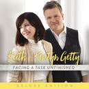 Facing A Task Unfinished (Deluxe Edition)/Keith & Kristyn Getty