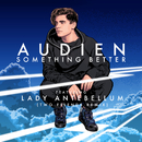 Something Better (Two Friends Remix) (feat. Lady Antebellum)/Audien