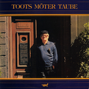 Toots möter Taube/Toots Thielemans