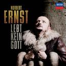 Lebt kein Gott/Norbert Ernst, Brandenburgisches Staatsorchester, Hartmut Keil