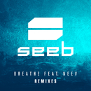 Breathe (Remixes) (feat. Neev)/Seeb