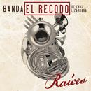 Raíces/Banda El Recodo De Cruz Lizárraga
