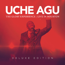 The Glory Experience (Live In Houston/Deluxe)/Uche Agu