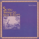 Wanna Go Back To Egypt/Keith Green