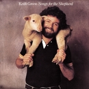 Songs For the Shepherd/Keith Green