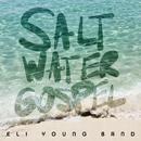 Saltwater Gospel/Eli Young Band