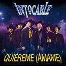 Quiéreme (Ámame)/Intocable