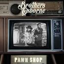 Pawn Shop/Brothers Osborne