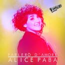 Parlerò D'Amore/Alice Paba