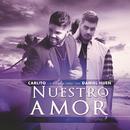 Nuestro Amor (feat. Daniel Huen)/Carlito