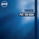 Put 'Em High/Therese