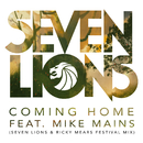 Coming Home (Seven Lions & Ricky Mears Festival Radio Mix) (feat. Mike Mains)/Seven Lions