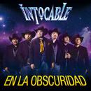 En La Obscuridad/Intocable