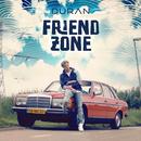 Friendzone/Duran