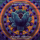 Poland - Pakistan. Music Without Borders/Karolina Cicha, Shafqat Ali Khan