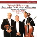 Schumann: Piano Trios Nos. 1-3; Fantasiestücke/Beaux Arts Trio