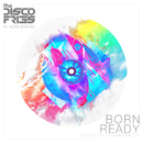Born Ready (Tom Zanetti & K.O. Kane Radio Edit) (feat. Hope Murphy)/Disco Fries