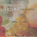 Turn Around/Enigma