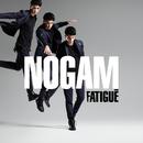 Fatigué (Radio Edit)/Nogam